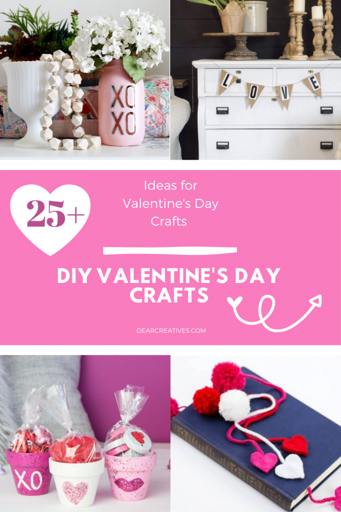 25+ DIY Valentine's Day Crafts - Fun and Easy Crafts to make for Valentines Day and Galentine's Day. See them all at- DEARCREATIVES.COM