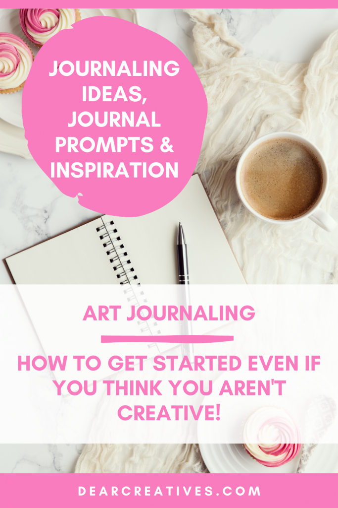 Are you in a creative slump? Have you wanted to learn how to journal? Or art journal? Find journaling ideas, prompts, inspiration... DearCreatives.com