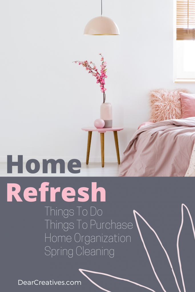 Mini Home Makeover and Home Refresh! Things To Do, Things To Purchase, Home Organization, Spring Cleaning - DearCreatives.com