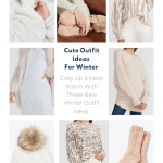 Cute Outfit Ideas For Winter - Cozy up with these new winter outfit ideas! Wear them indoors or bundle up and get outside. DearCreatives.com