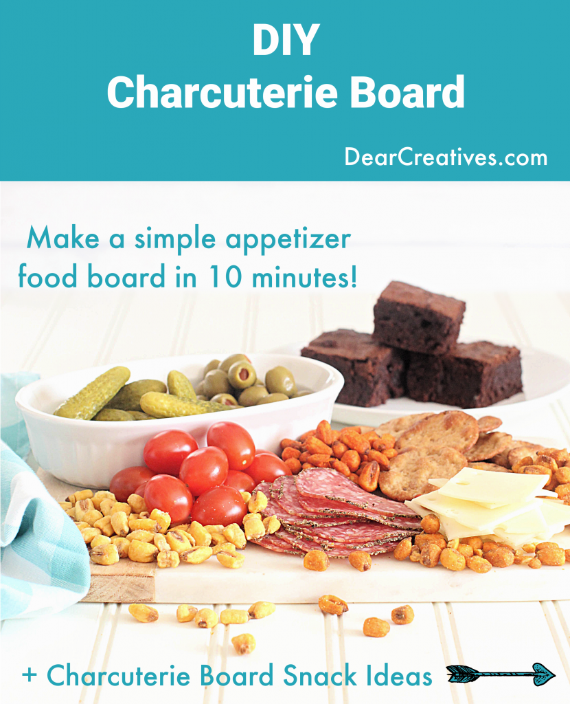 DIY charcuterie board - quick and easy charcuterie ideas to make a delicious appetizer, snack board - DearCreatives.com
