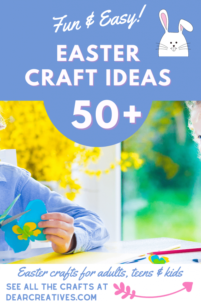 50+ Easter Craft Ideas To Make - Easter Crafts for adults, teens and kids. These are fun and easy ideas anyone can make! Find out more at DearCreatives.com