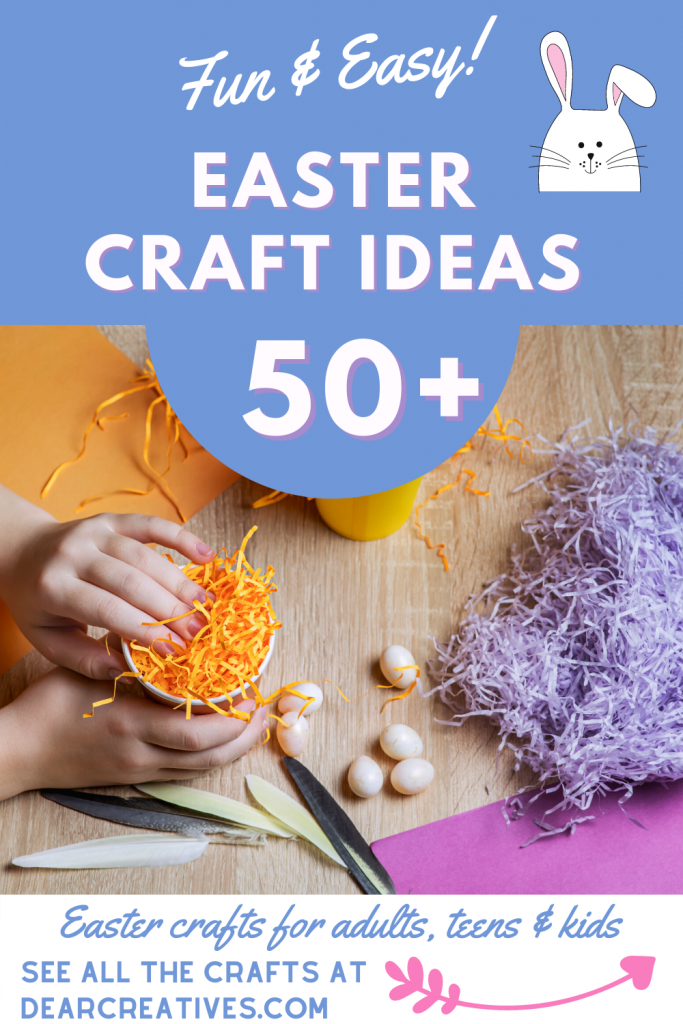 Easter Crafts that are fun and easy to make! See all the 50+ Easter Craft Ideas at DearCreatives.com