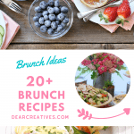 20+ Brunch Recipes and Brunch Ideas - Make any of these recipes for your next brunch. Delicious, easy to make and make ahead ideas... DearCreatives.com