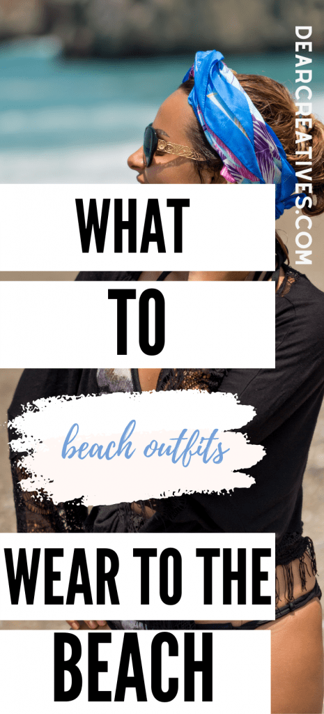Beach Outfits For Women - What To wear to the beach and what to bring to the beach - DearCreatives.com