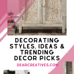 Decorating styles and home decor ideas - What's trending and home sale you don't want to miss! DearCreatives.com