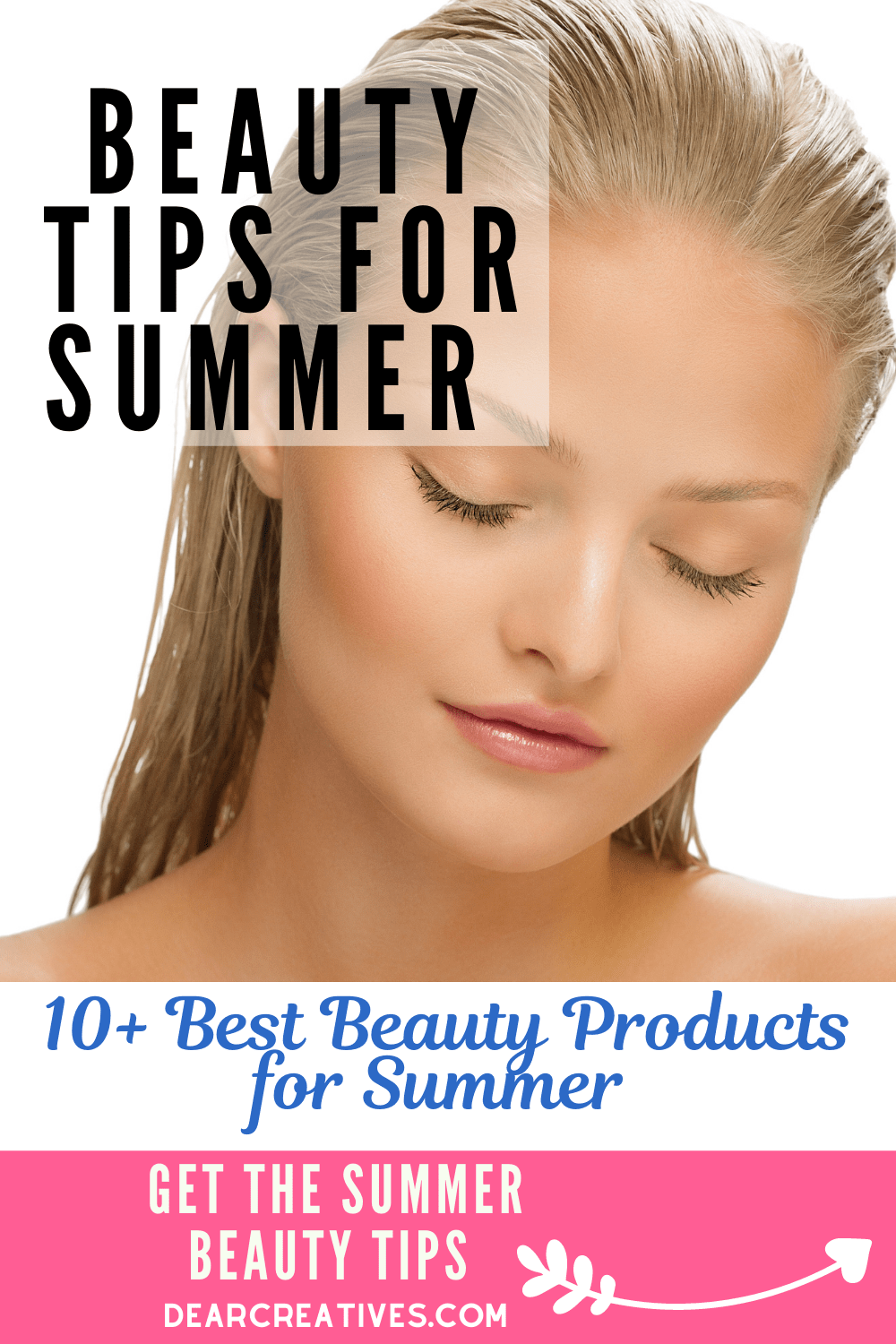 Beauty Tips For Summer +10 Beauty Products