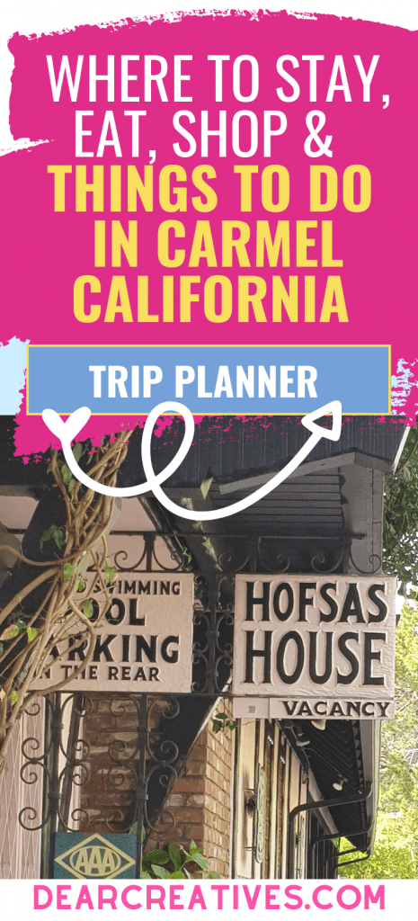 Insider Tips For Carmel - Where To Stay, Eat, Shop and Things To Do Nearby - DearCreatives.com