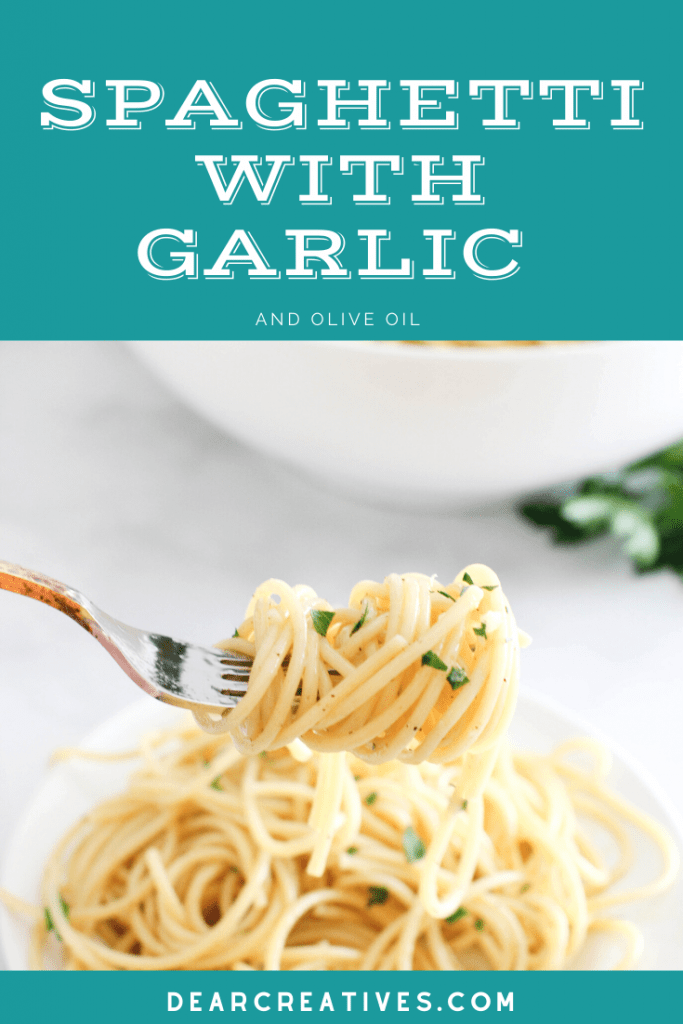Spaghetti with garlic and oil - A quick and easy recipe made with 6 simple ingredients and done in under 15 minutes! Recipe and tips for cooking with olive oil - DearCreatives.com