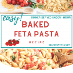 Baked Feta Pasta Recipe - With tomatoes, feta cheese, pasta noodles, basil, garlic cloves. Easy to make and bake! Dinner in under one hour. DearCreatives.com