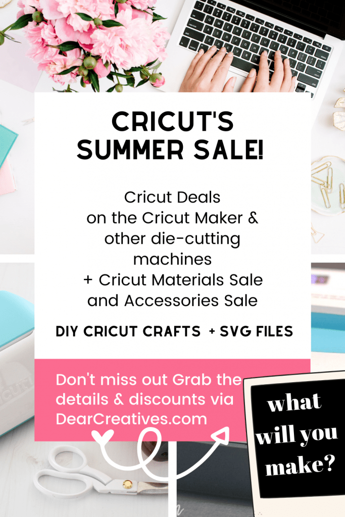 Cricut's Summer Sale - Grab the details for this Cricut sale, deals for machines like the maker, air explore 2, and Cricut Joy and sale supplies and accessories...DearCreatives.com