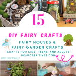 DIY Fairy Crafts - Fairy Houses and Fairy Garden Crafts for Kids, Teens and Adults that are fun and easy to make! DearCreatives.com