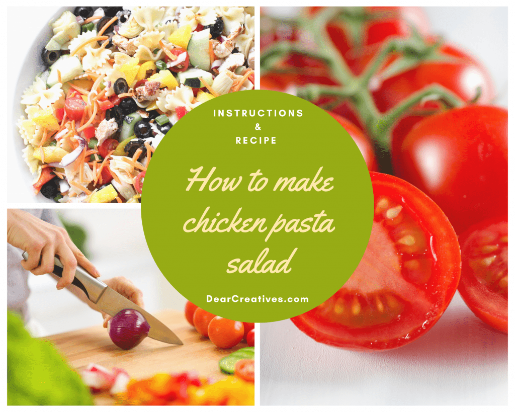 Ingredients, Instructions and Recipe for how to make chicken pasta salad - DearCreatives.com