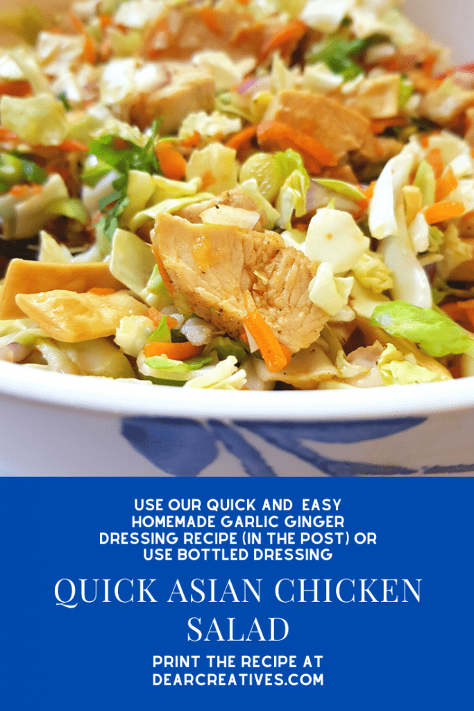 Quick Asian Chicken Salad - With an easy homemade garlic ginger dressing! Or use your favorite Asian salad dressing. Have dinner on the table under 30 minutes! DearCreatives.com