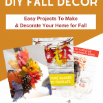 DIY Fall Decor Ideas - Easy projects to make and decorate your home for fall! 21 DIY Fall Decor projects -Find out more, get the freebies and free templates at DearCreatives.com