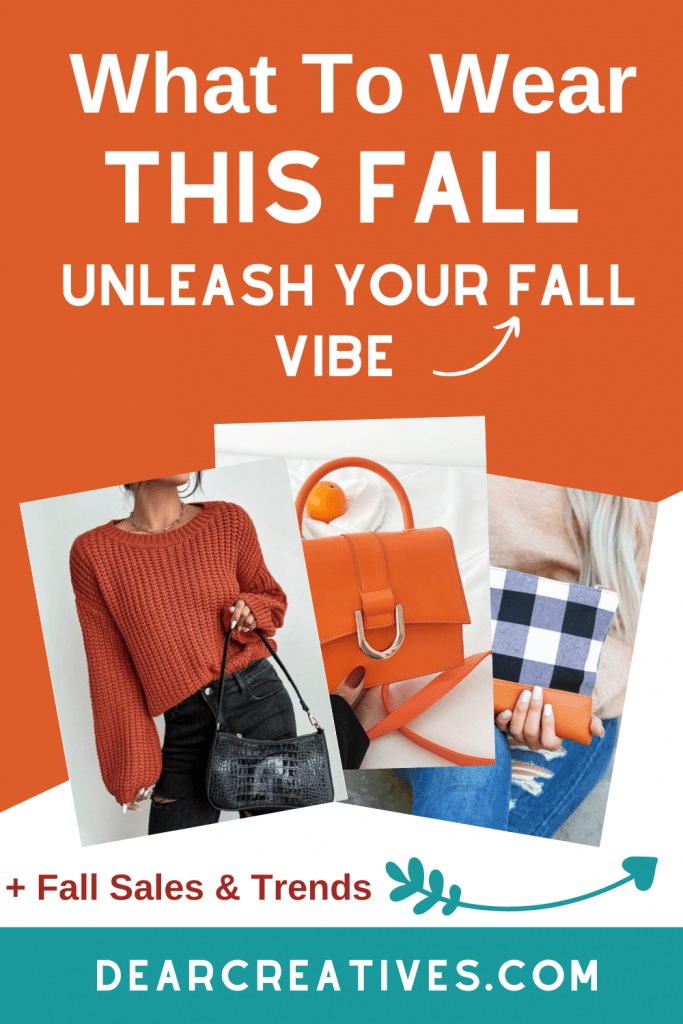 What to wear this fall - unleash your fall vibe - color trends for fall, fall sales, new collections, fall women's fashions... DearCreatives.com