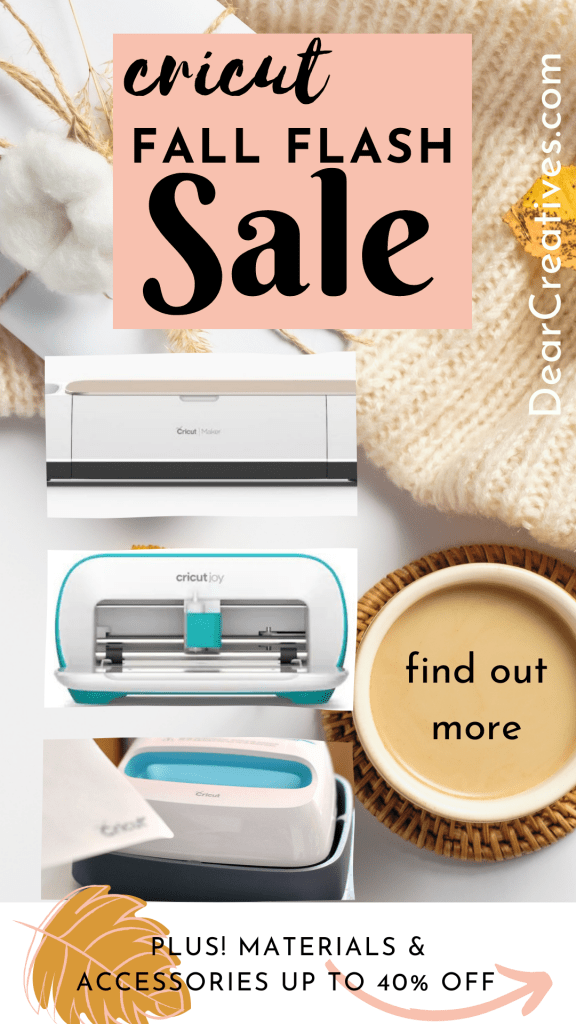 Cricut Fall Flash Sale - Get all the details and the discount codes for this fall sale! Stock up on materials, get a new die-cutting machine or get a gift for a crafter. Find out more at DearCreatives.com