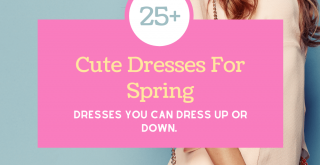Cute Dresses For Spring. These are 25+ dresses you can dress up or down by wearing your favorite sandals, booties, heels and accessories. See all the looks and styles for spring! DearCreatives.com