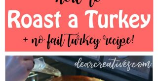 Are you looking for an easy turkey recipe Try this no fail turkey recipe with step by step instructions for how to roast a turkey. DearCreatives.com turkeyrecipe #howto #roastturkey #howtocook #simple #easy #nofail